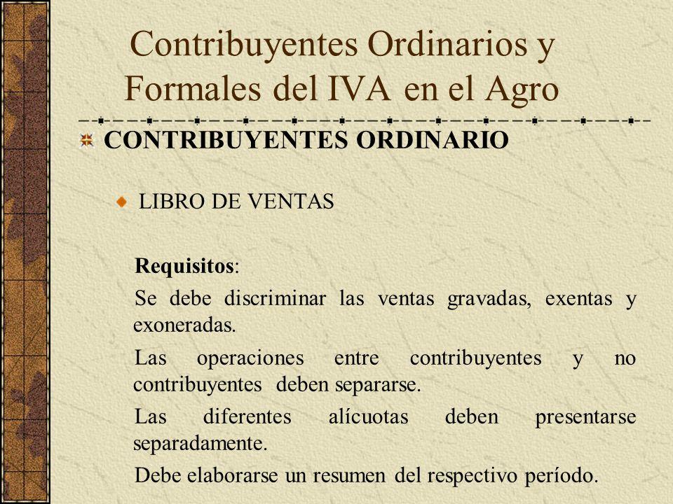 CONTRIBUYENTES ORDINARIO LIBRO DE VENTAS Requisitos: Se debe discriminar las ventas gravadas, exentas y exoneradas. Las operaciones entre contribuyent