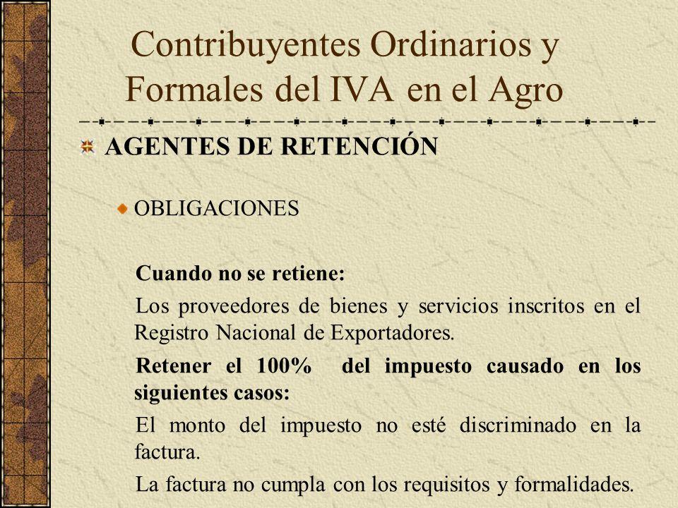 AGENTES DE RETENCIÓN OBLIGACIONES Cuando no se retiene: Los proveedores de bienes y servicios inscritos en el Registro Nacional de Exportadores. Reten