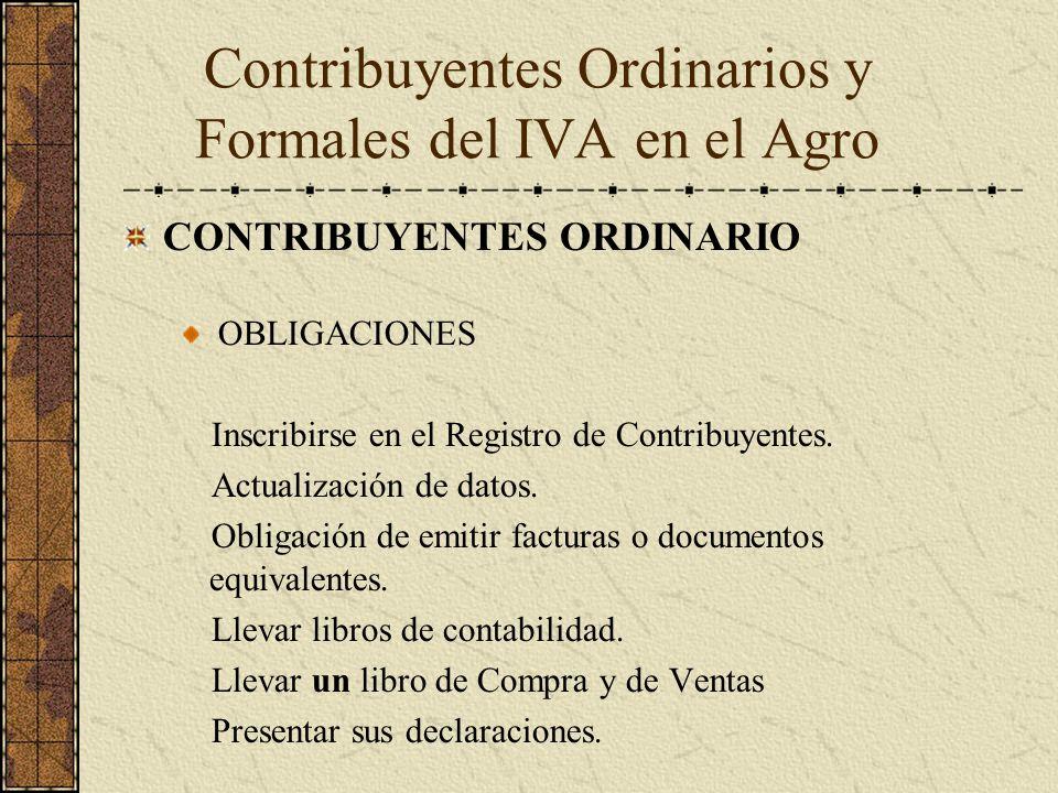 CONTRIBUYENTES ORDINARIO OBLIGACIONES Inscribirse en el Registro de Contribuyentes. Actualización de datos. Obligación de emitir facturas o documentos