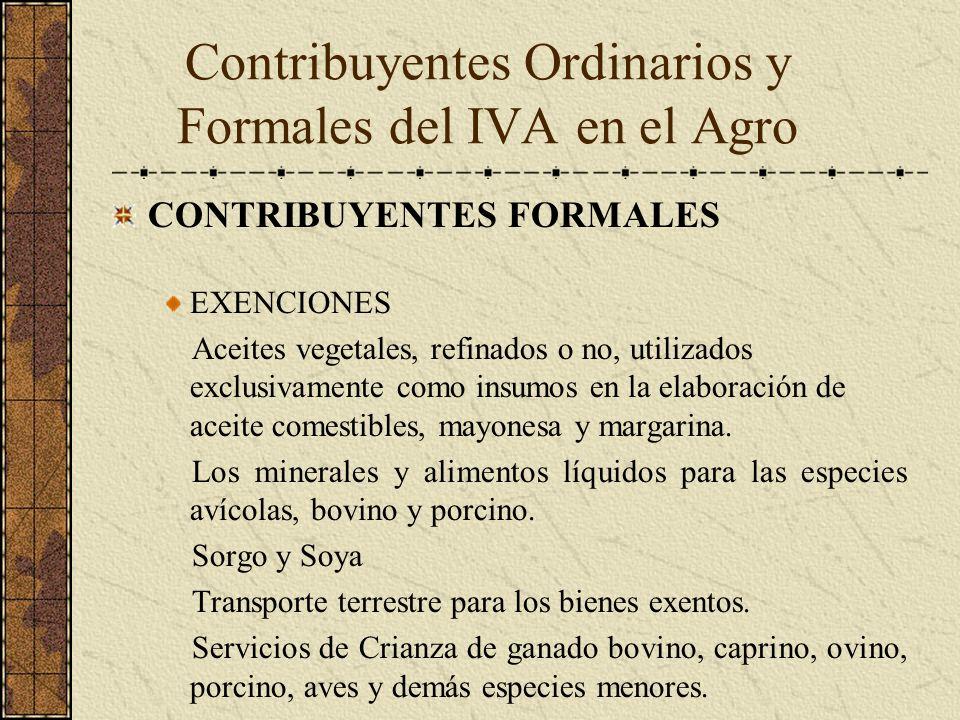 CONTRIBUYENTES FORMALES EXENCIONES Aceites vegetales, refinados o no, utilizados exclusivamente como insumos en la elaboración de aceite comestibles,