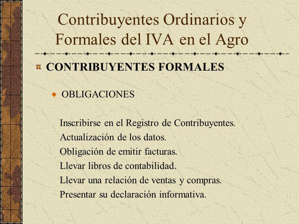 CONTRIBUYENTES FORMALES OBLIGACIONES Inscribirse en el Registro de Contribuyentes. Actualización de los datos. Obligación de emitir facturas. Llevar l