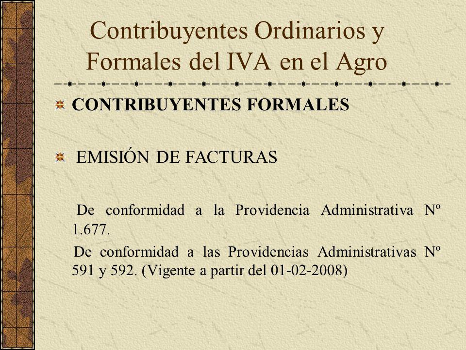 CONTRIBUYENTES FORMALES EMISIÓN DE FACTURAS De conformidad a la Providencia Administrativa Nº 1.677. De conformidad a las Providencias Administrativas
