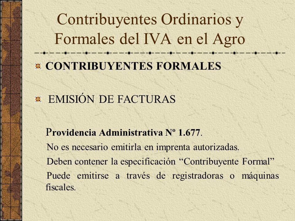 CONTRIBUYENTES FORMALES EMISIÓN DE FACTURAS P rovidencia Administrativa Nº 1.677. No es necesario emitirla en imprenta autorizadas. Deben contener la