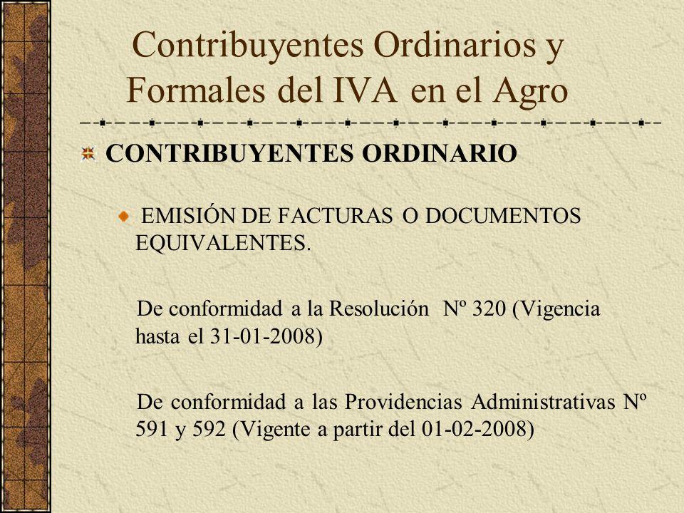 CONTRIBUYENTES ORDINARIO EMISIÓN DE FACTURAS O DOCUMENTOS EQUIVALENTES. De conformidad a la Resolución Nº 320 (Vigencia hasta el 31-01-2008) De confor