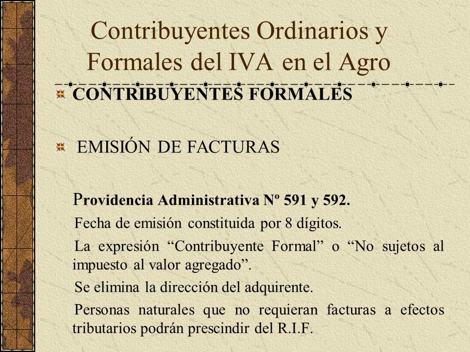 CONTRIBUYENTES FORMALES EMISIÓN DE FACTURAS P rovidencia Administrativa Nº 591 y 592. Fecha de emisión constituida por 8 dígitos. La expresión Contrib
