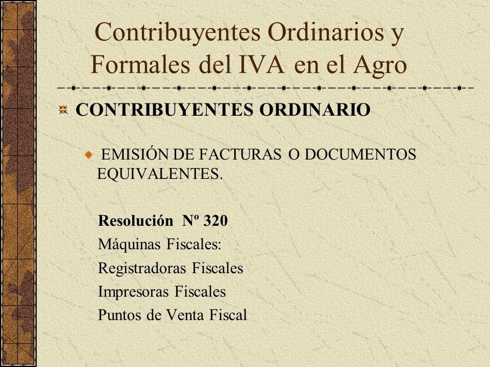 CONTRIBUYENTES ORDINARIO EMISIÓN DE FACTURAS O DOCUMENTOS EQUIVALENTES. Resolución Nº 320 Máquinas Fiscales: Registradoras Fiscales Impresoras Fiscale