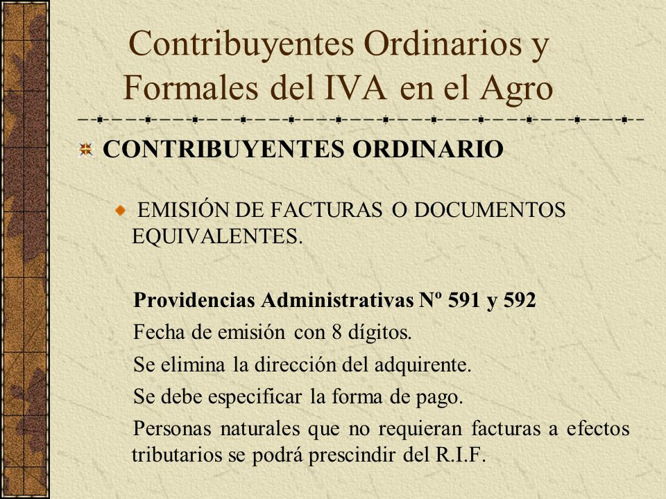 CONTRIBUYENTES ORDINARIO EMISIÓN DE FACTURAS O DOCUMENTOS EQUIVALENTES. Providencias Administrativas Nº 591 y 592 Fecha de emisión con 8 dígitos. Se e