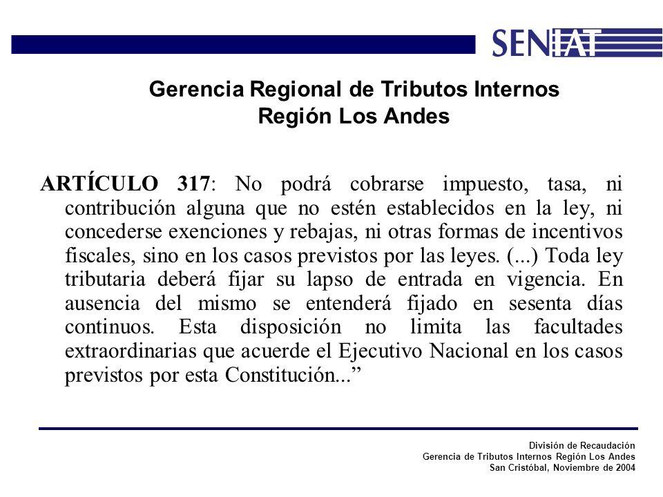 División de Recaudación Gerencia de Tributos Internos Región Los Andes San Cristóbal, Noviembre de 2004 Gerencia Regional de Tributos Internos Región
