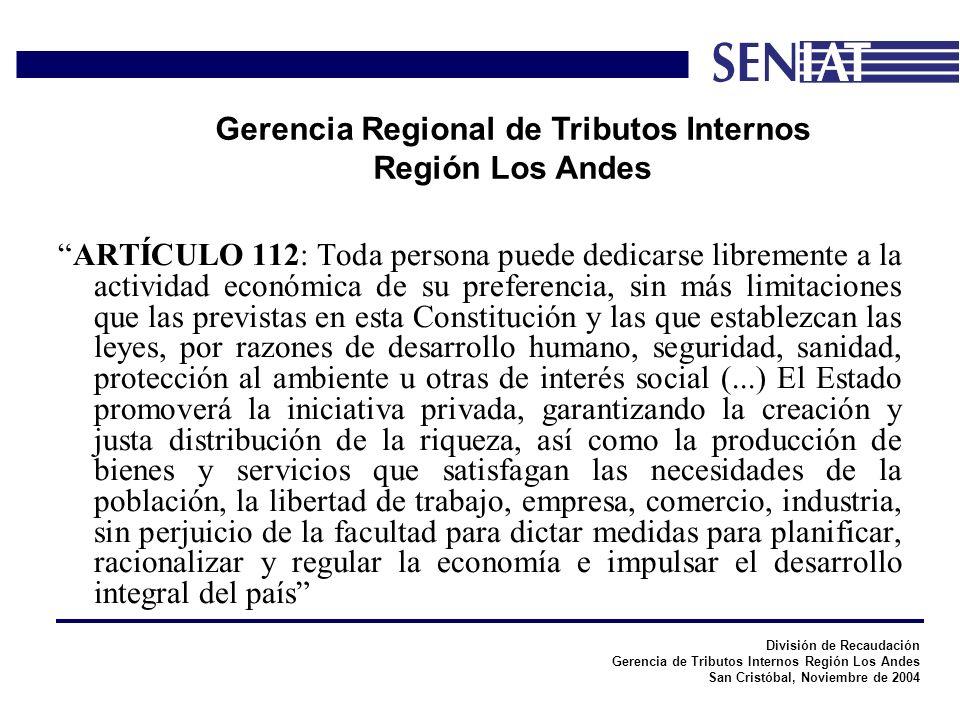 División de Recaudación Gerencia de Tributos Internos Región Los Andes San Cristóbal, Noviembre de 2004 Gerencia Regional de Tributos Internos Región Los Andes Art.