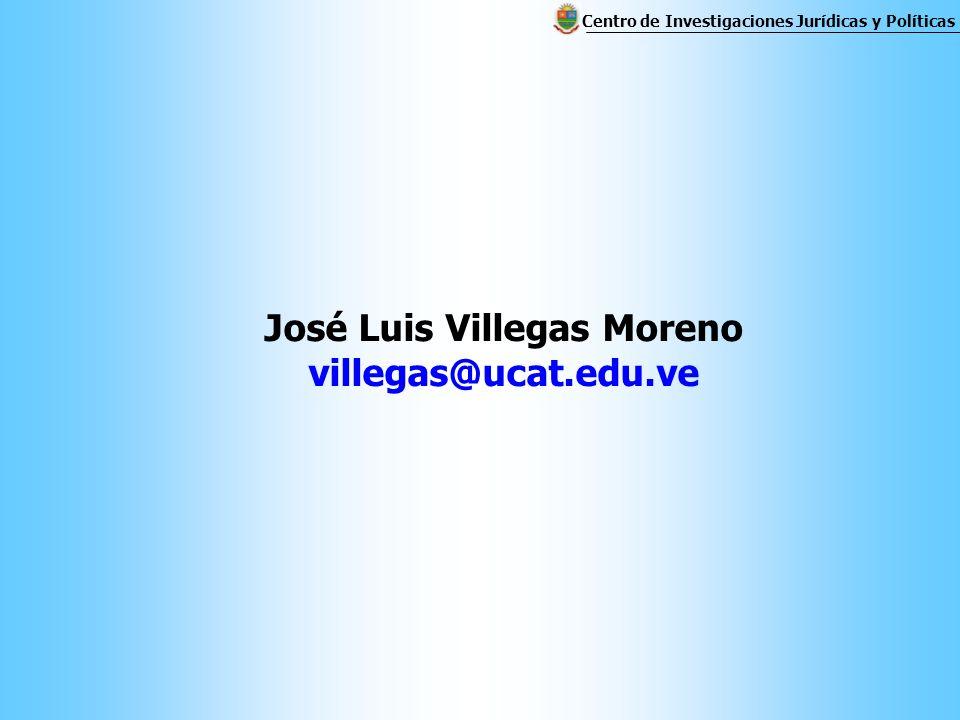 José Luis Villegas Moreno villegas@ucat.edu.ve Centro de Investigaciones Jurídicas y Políticas