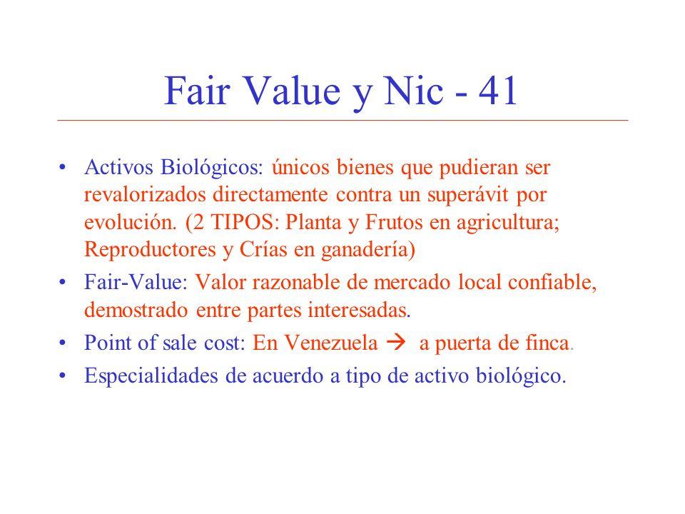 Fair Value y Nic - 41 Activos Biológicos: únicos bienes que pudieran ser revalorizados directamente contra un superávit por evolución. (2 TIPOS: Plant