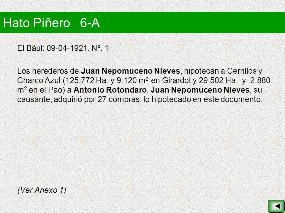 Hato Piñero 6-A El Bául: 09-04-1921. Nº. 1 Los herederos de Juan Nepomuceno Nieves, hipotecan a Cerrillos y Charco Azul (125.772 Ha. y 9.120 m 2 en Gi