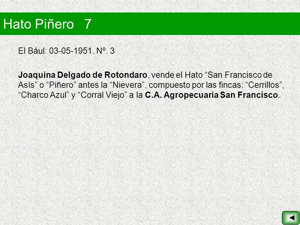 Hato Piñero 7 El Bául: 03-05-1951. Nº. 3 Joaquina Delgado de Rotondaro, vende el Hato San Francisco de Asís o Piñero antes la Nievera, compuesto por l