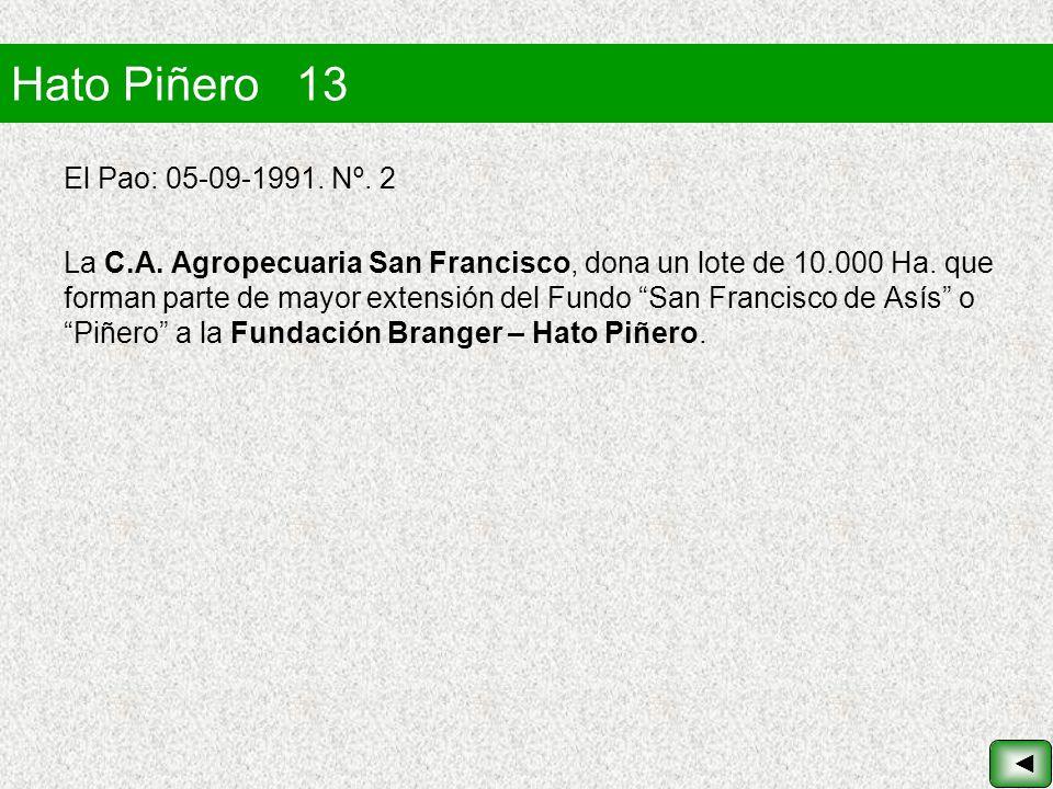 Hato Piñero 13 El Pao: 05-09-1991. Nº. 2 La C.A. Agropecuaria San Francisco, dona un lote de 10.000 Ha. que forman parte de mayor extensión del Fundo