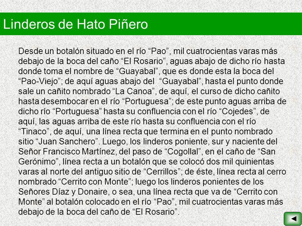 Linderos de Hato Piñero Desde un botalón situado en el río Pao, mil cuatrocientas varas más debajo de la boca del caño El Rosario, aguas abajo de dich