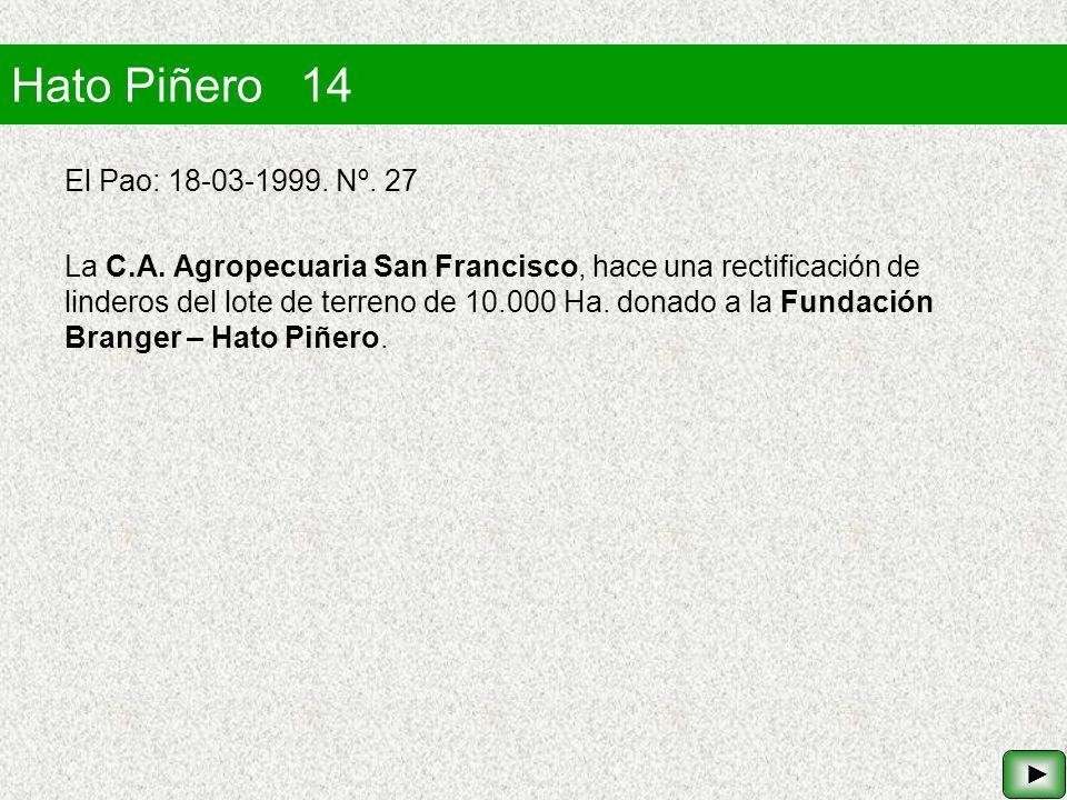 Hato Piñero 14 El Pao: 18-03-1999. Nº. 27 La C.A. Agropecuaria San Francisco, hace una rectificación de linderos del lote de terreno de 10.000 Ha. don