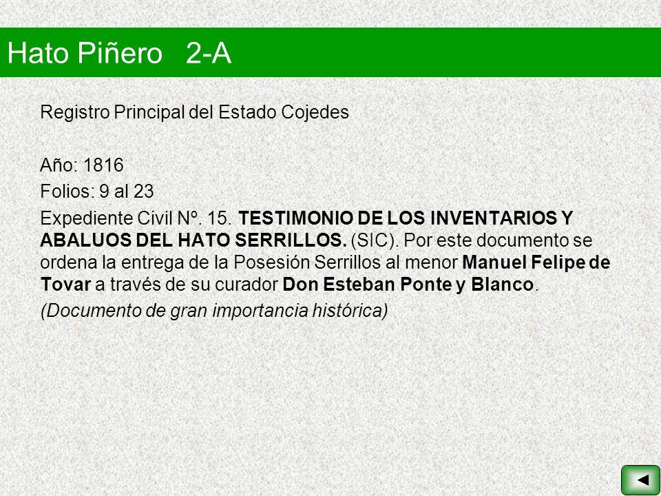 Hato Piñero 2-A Registro Principal del Estado Cojedes Año: 1816 Folios: 9 al 23 Expediente Civil Nº. 15. TESTIMONIO DE LOS INVENTARIOS Y ABALUOS DEL H