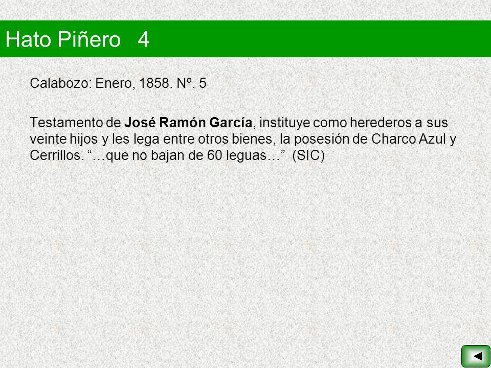 Hato Piñero 4 Calabozo: Enero, 1858. Nº. 5 Testamento de José Ramón García, instituye como herederos a sus veinte hijos y les lega entre otros bienes,