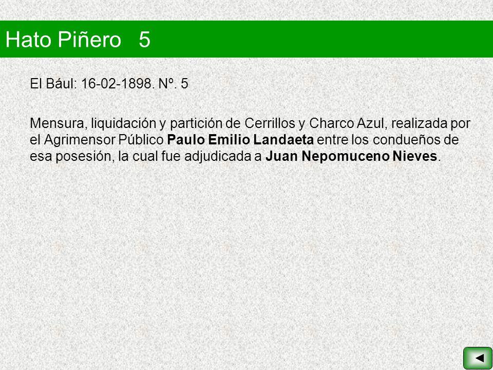 Hato Piñero 5 El Bául: 16-02-1898. Nº. 5 Mensura, liquidación y partición de Cerrillos y Charco Azul, realizada por el Agrimensor Público Paulo Emilio