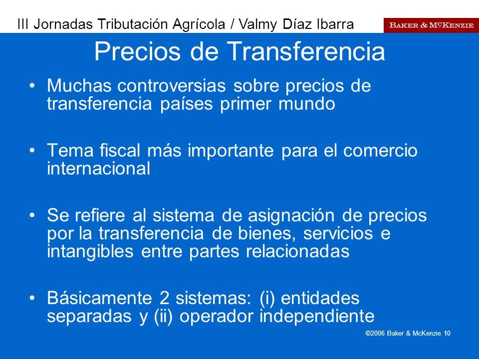 Presentación a AutoAmbar-Nissan ©2006 Baker & McKenzie 10 Muchas controversias sobre precios de transferencia países primer mundo Tema fiscal más impo
