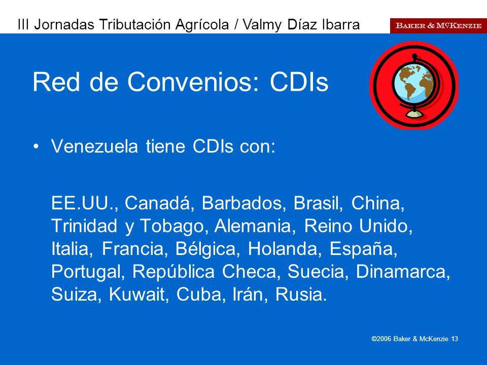 Presentación a AutoAmbar-Nissan ©2006 Baker & McKenzie 13 Red de Convenios: CDIs Venezuela tiene CDIs con: EE.UU., Canadá, Barbados, Brasil, China, Tr