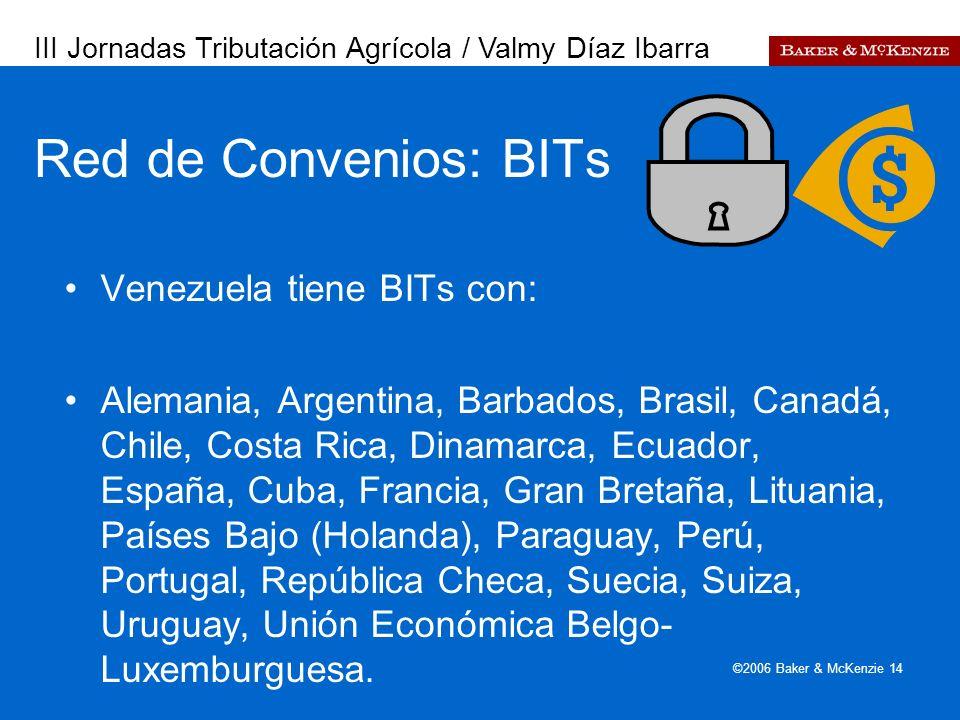 Presentación a AutoAmbar-Nissan ©2006 Baker & McKenzie 14 Red de Convenios: BITs Venezuela tiene BITs con: Alemania, Argentina, Barbados, Brasil, Cana