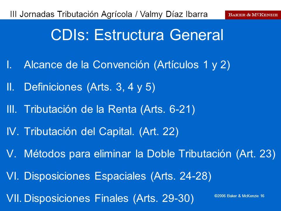 Presentación a AutoAmbar-Nissan ©2006 Baker & McKenzie 16 I.Alcance de la Convención (Artículos 1 y 2) II.Definiciones (Arts. 3, 4 y 5) III.Tributació