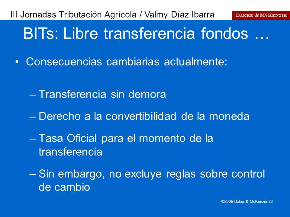 Presentación a AutoAmbar-Nissan ©2006 Baker & McKenzie 22 Consecuencias cambiarias actualmente: –Transferencia sin demora –Derecho a la convertibilida