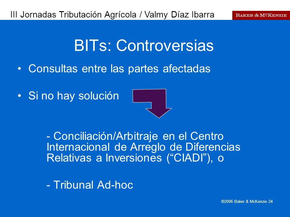 Presentación a AutoAmbar-Nissan ©2006 Baker & McKenzie 24 BITs: Controversias Consultas entre las partes afectadas Si no hay solución - Conciliación/A