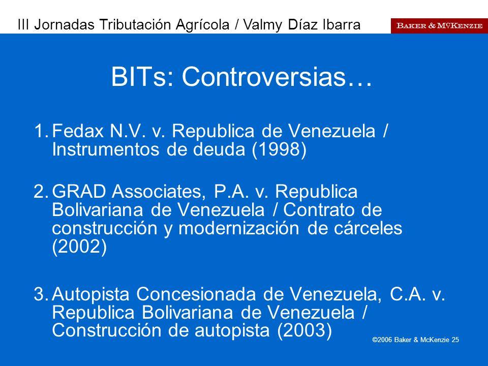 Presentación a AutoAmbar-Nissan ©2006 Baker & McKenzie 25 1.Fedax N.V. v. Republica de Venezuela / Instrumentos de deuda (1998) 2.GRAD Associates, P.A