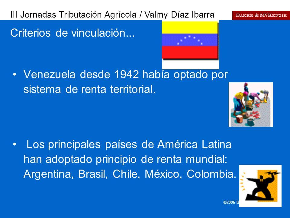 Presentación a AutoAmbar-Nissan ©2006 Baker & McKenzie 3 Criterios de vinculación... Venezuela desde 1942 había optado por sistema de renta territoria