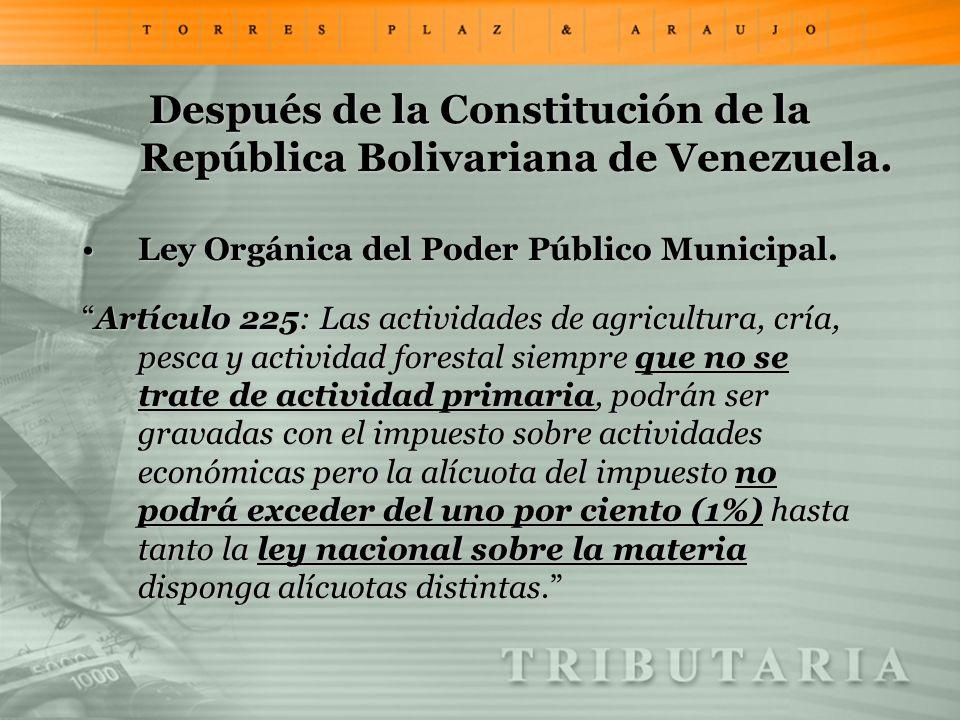 Después de la Constitución de la República Bolivariana de Venezuela. Ley Orgánica del Poder Público Municipal.Ley Orgánica del Poder Público Municipal