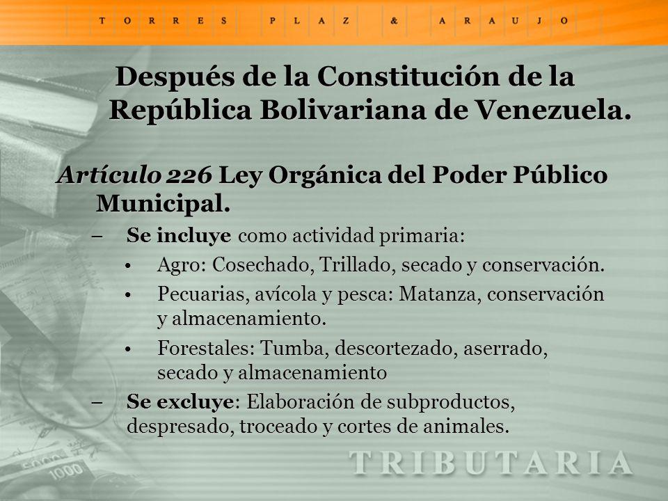 Después de la Constitución de la República Bolivariana de Venezuela. Artículo 226 Ley Orgánica del Poder Público Municipal. –Se incluye como actividad