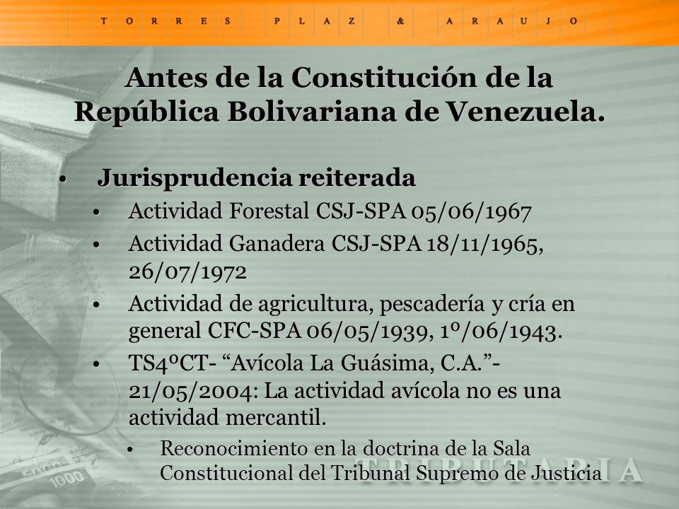 Antes de la Constitución de la República Bolivariana de Venezuela. Jurisprudencia reiteradaJurisprudencia reiterada Actividad Forestal CSJ-SPA 05/06/1