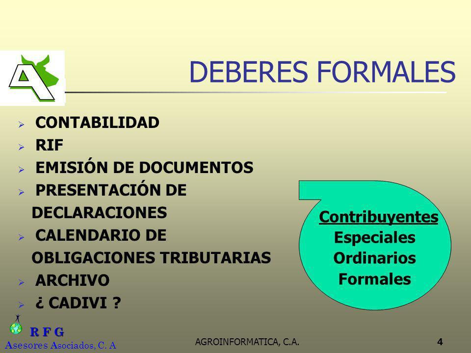 R F G R F G A sesores A sociados, C. A AGROINFORMATICA, C.A.4 DEBERES FORMALES CONTABILIDAD RIF EMISIÓN DE DOCUMENTOS PRESENTACIÓN DE DECLARACIONES CA