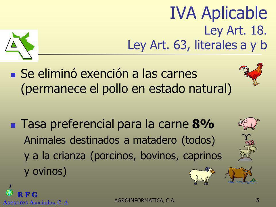 R F G R F G A sesores A sociados, C.A AGROINFORMATICA, C.A.6 IVA Aplicable Ley Art.