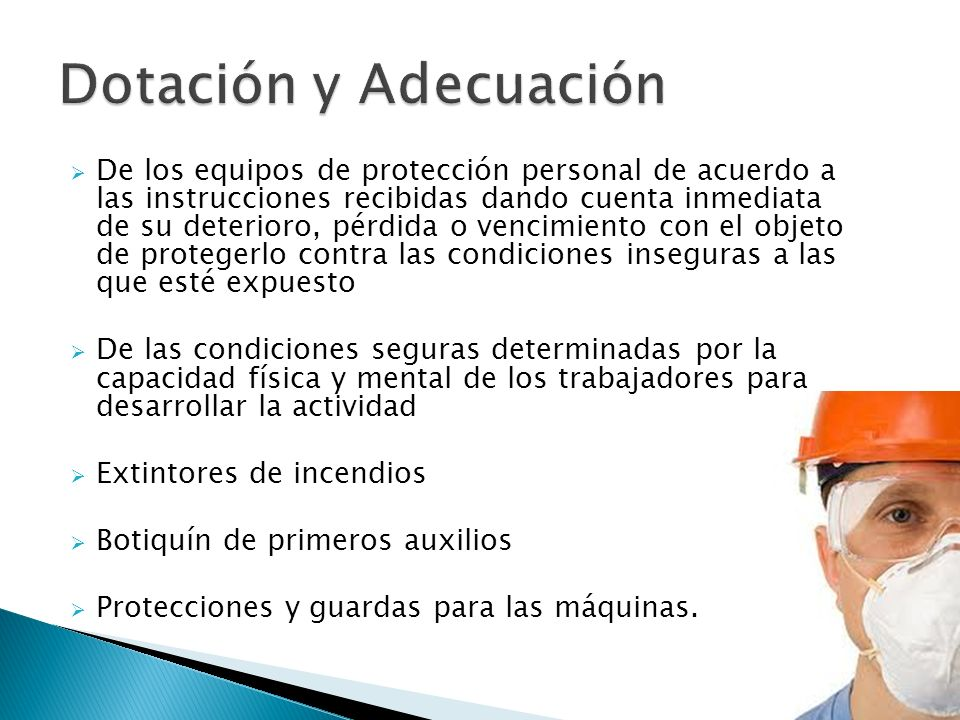 De los equipos de protección personal de acuerdo a las instrucciones recibidas dando cuenta inmediata de su deterioro, pérdida o vencimiento con el ob