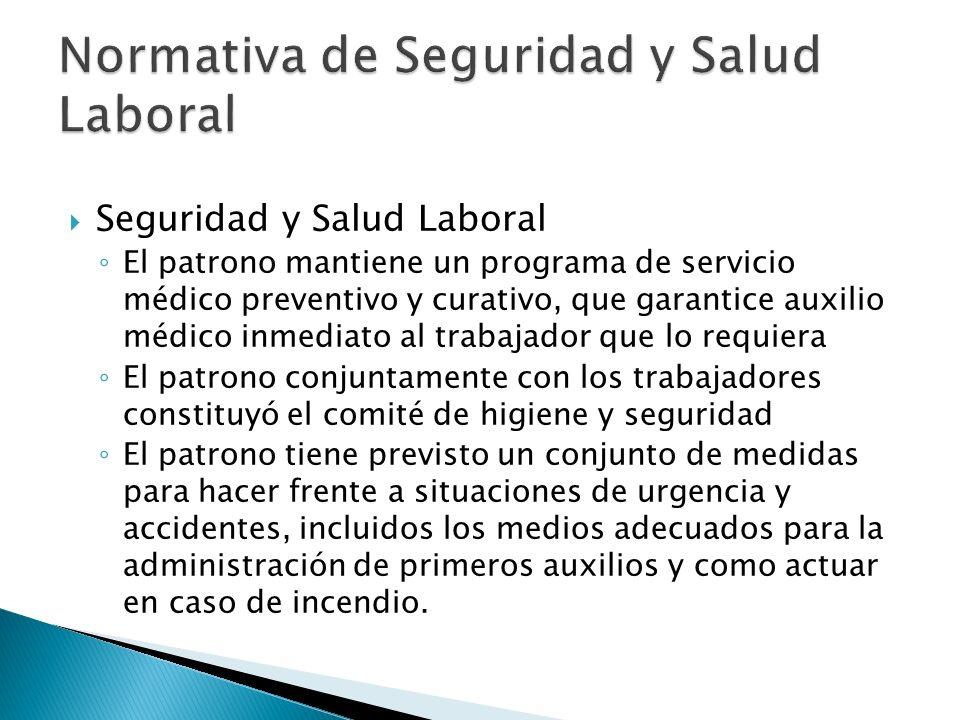 Seguridad y Salud Laboral El patrono mantiene un programa de servicio médico preventivo y curativo, que garantice auxilio médico inmediato al trabajad