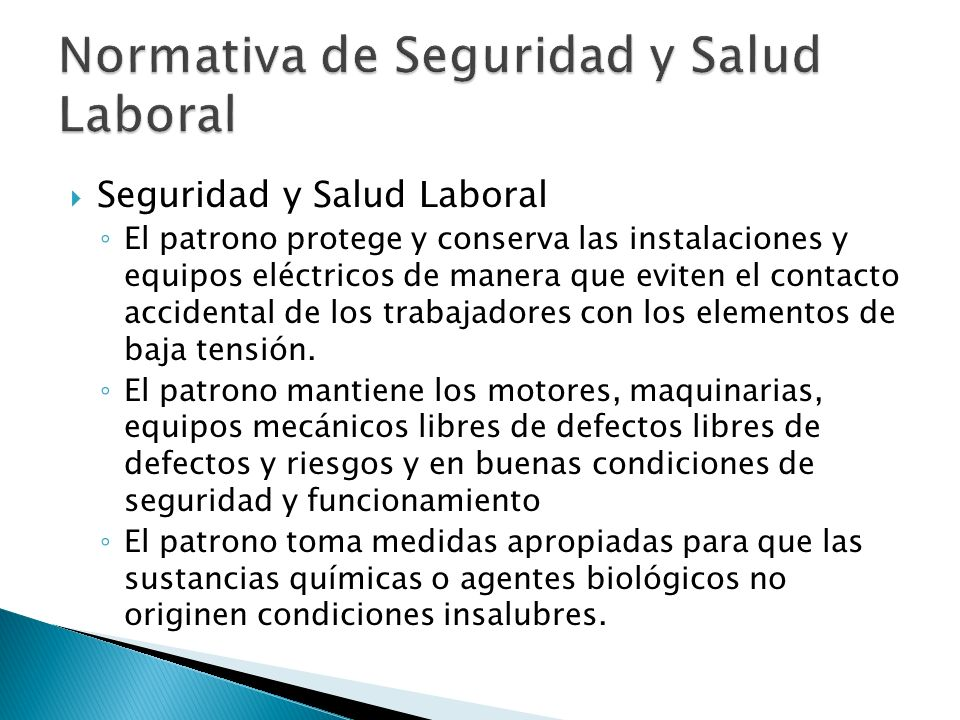 Seguridad y Salud Laboral El patrono protege y conserva las instalaciones y equipos eléctricos de manera que eviten el contacto accidental de los trab