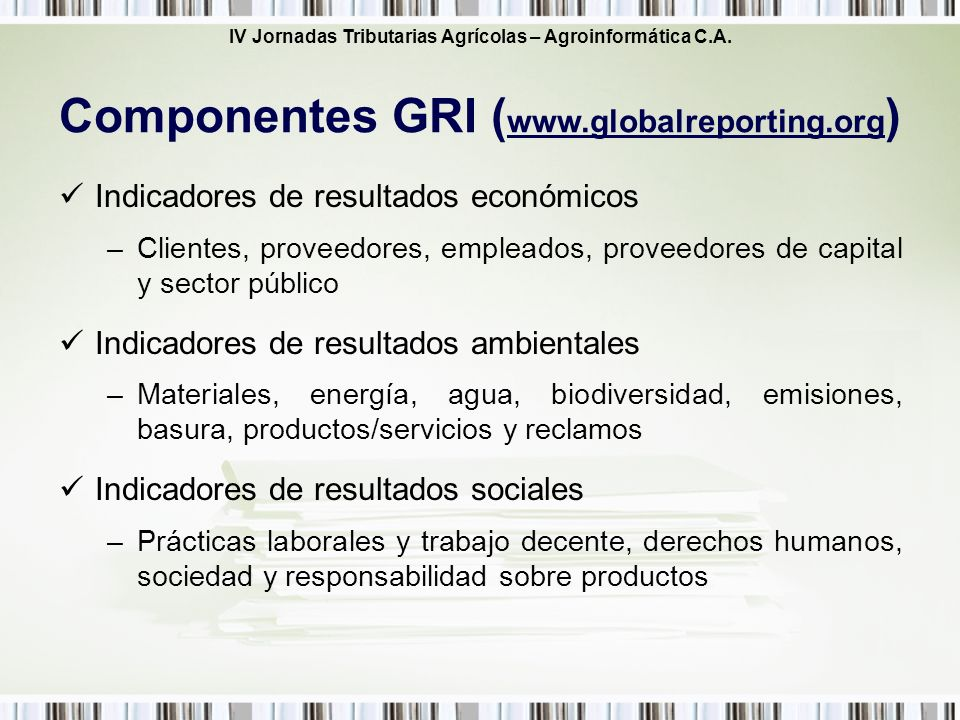 IV Jornadas Tributarias Agrícolas – Agroinformática C.A. Indicadores de resultados económicos –Clientes, proveedores, empleados, proveedores de capita