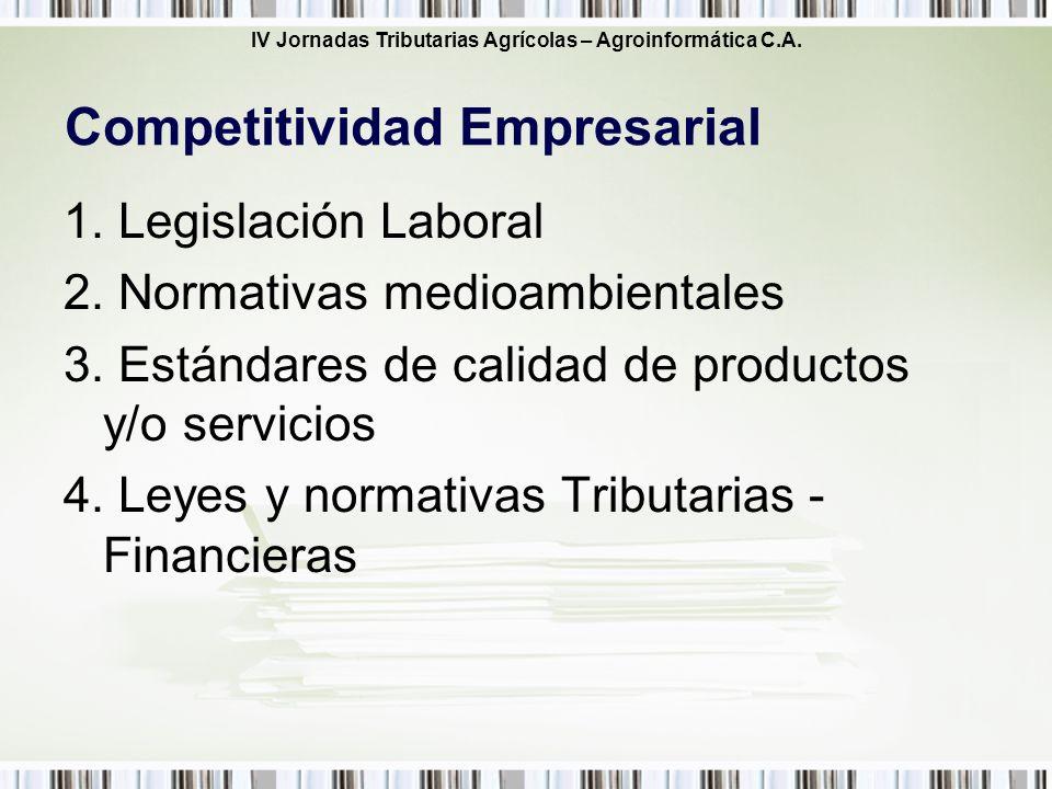 IV Jornadas Tributarias Agrícolas – Agroinformática C.A. 1. Legislación Laboral 2. Normativas medioambientales 3. Estándares de calidad de productos y