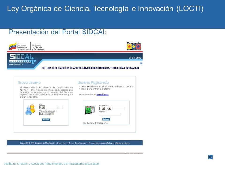 Espiñeira, Sheldon y Asociados firma miembro de PricewaterhouseCoopers Presentación del Portal SIDCAI: Ley Orgánica de Ciencia, Tecnología e Innovació