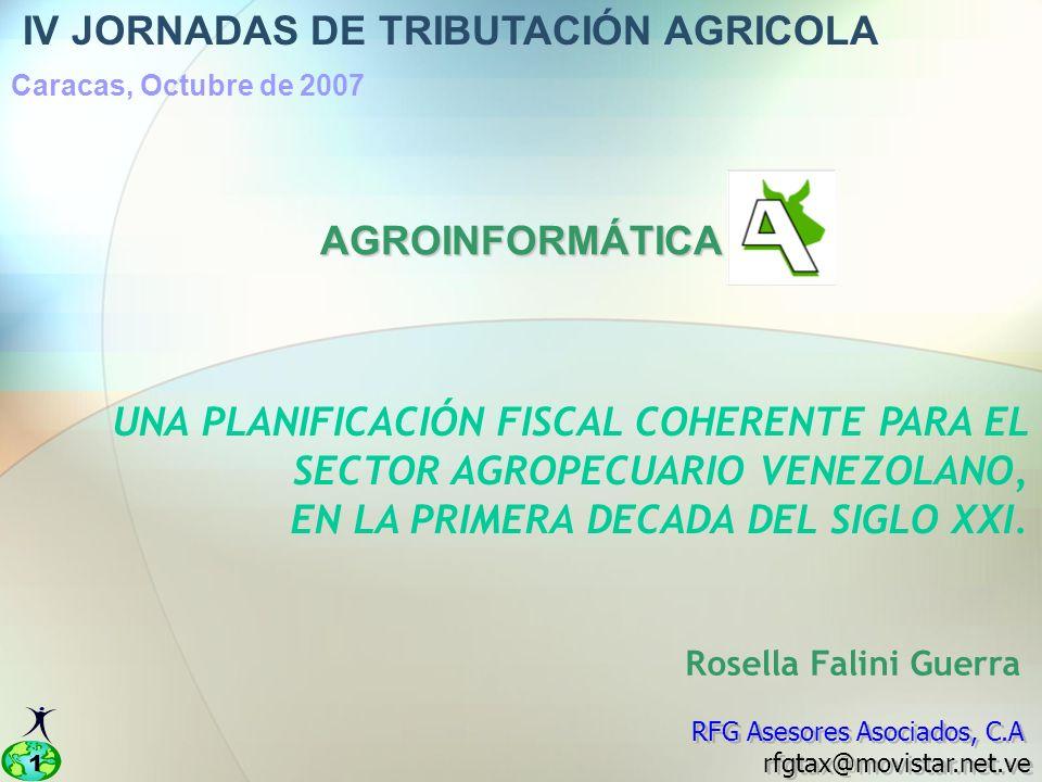 1 UNA PLANIFICACIÓN FISCAL COHERENTE PARA EL SECTOR AGROPECUARIO VENEZOLANO, EN LA PRIMERA DECADA DEL SIGLO XXI.