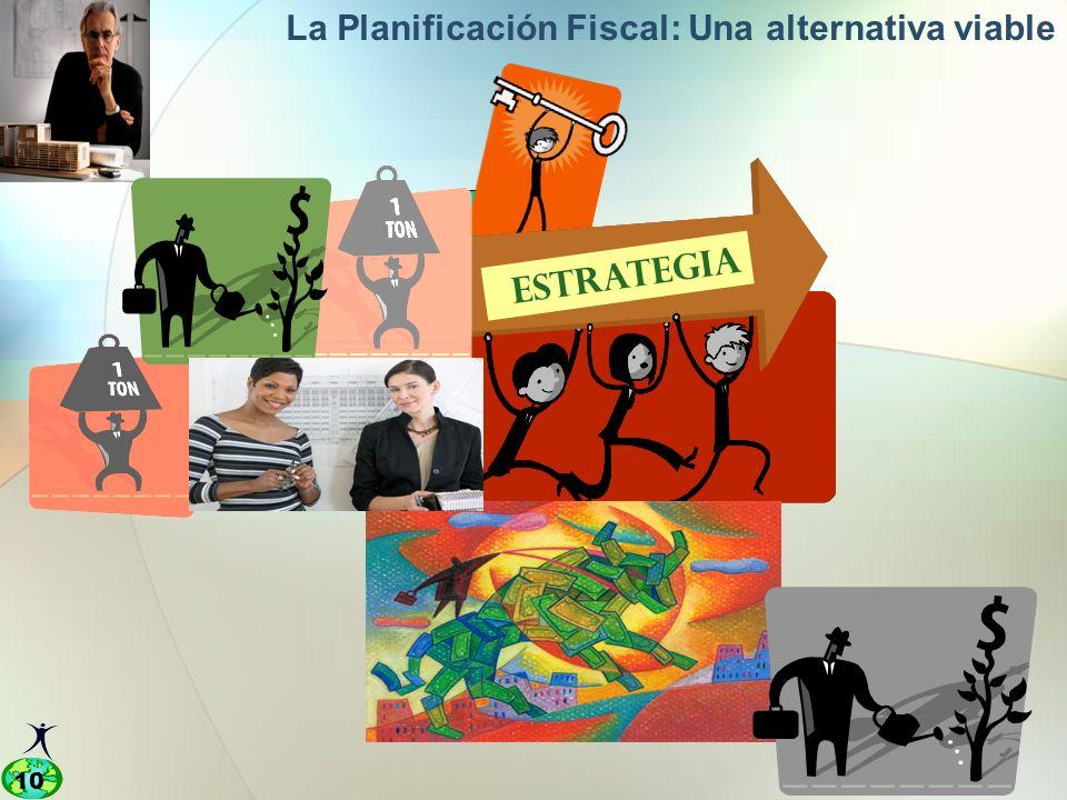 10 La Planificación Fiscal: Una alternativa viable Estrategia