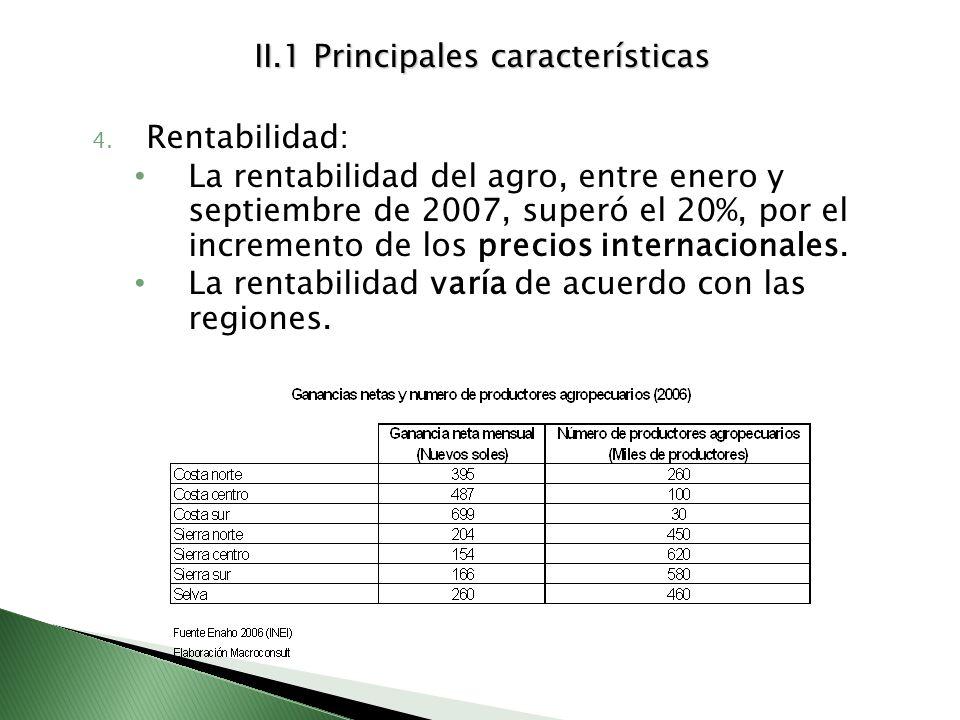 II.1 Principales características 4. Rentabilidad: La rentabilidad del agro, entre enero y septiembre de 2007, superó el 20%, por el incremento de los
