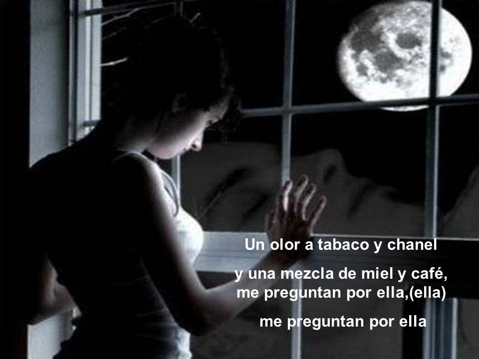 Me preguntan también las estrellas, me reclaman que vuelva por ella, ay que vuelva por ella, (ella) ay que vuelva por ella.