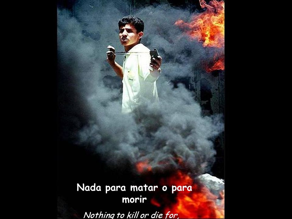 Nothing to kill or die for, Nada para matar o para morir