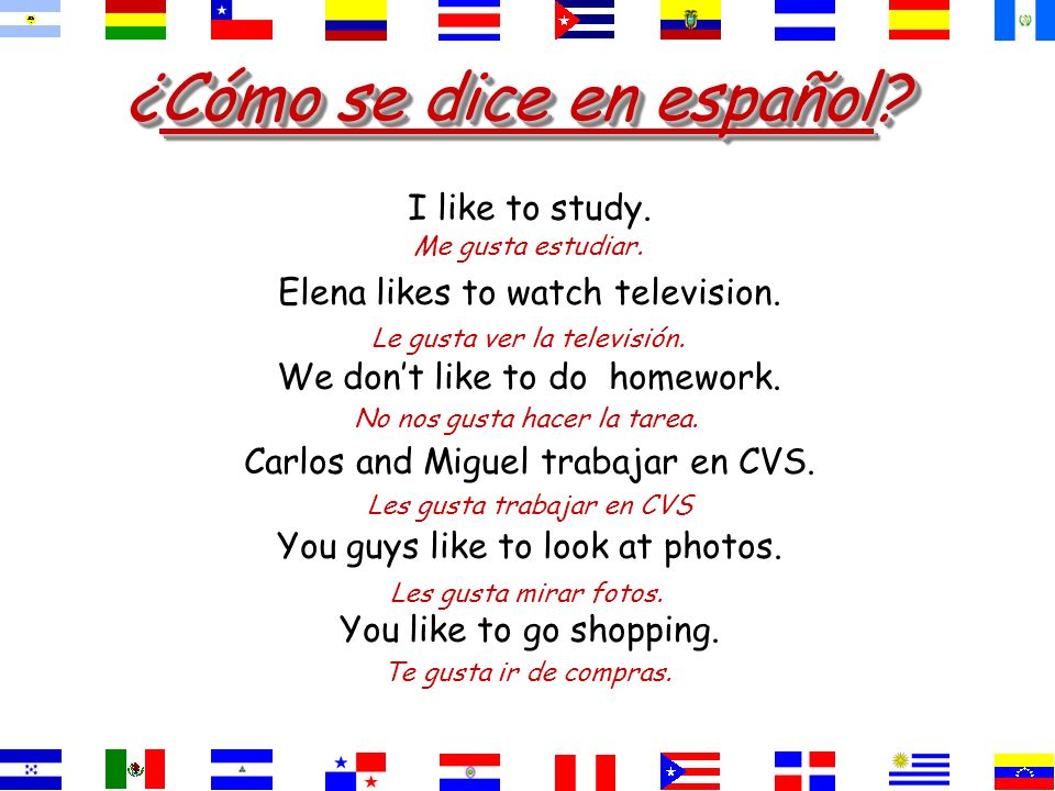 ¿Cómo se dice. They like to study history. Studying history is pleasing to them.