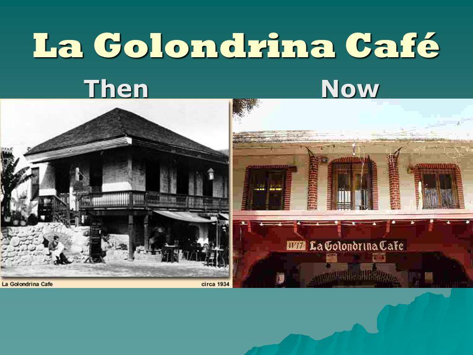 La Golondrina Café ThenNow
