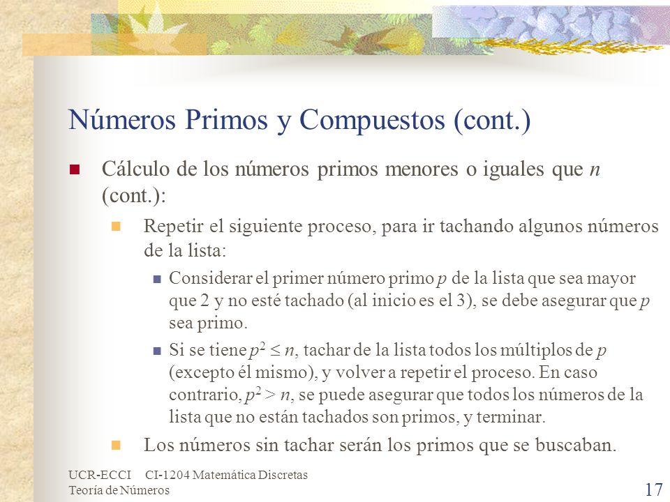 UCR-ECCI CI-1204 Matemática Discretas Teoría de Números Números Primos y Compuestos (cont.) Cálculo de los números primos menores o iguales que n (con